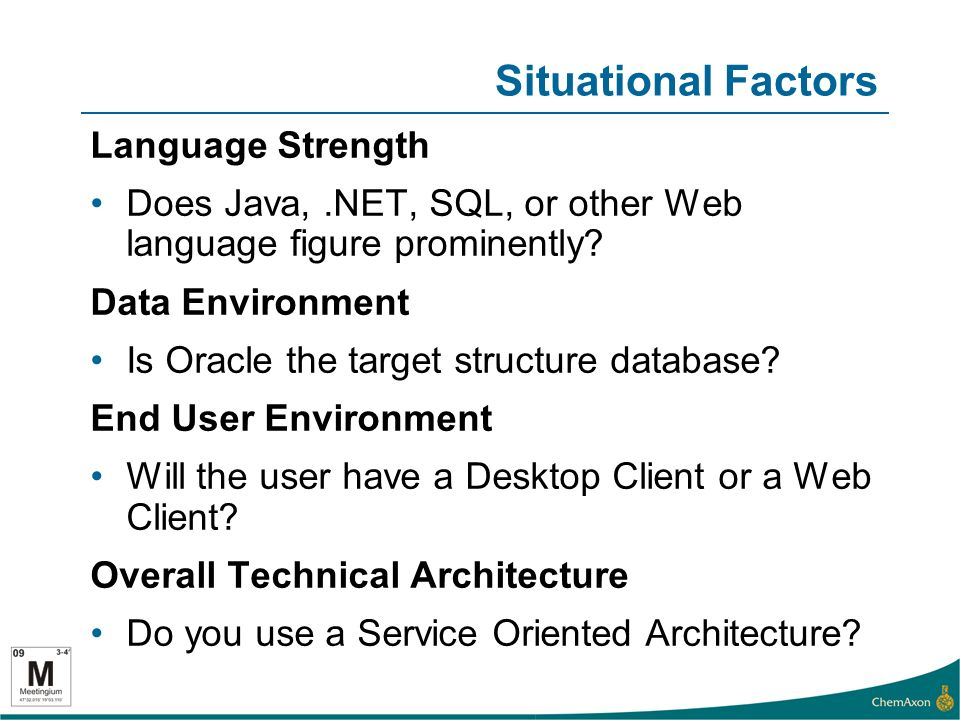 Situational Factors Language Strength Does Java,.NET, SQL, or other Web language figure prominently.