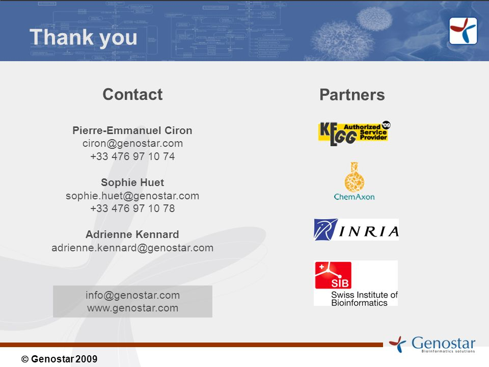 Genostar 2009 Partners Contact Pierre-Emmanuel Ciron Sophie Huet Adrienne Kennard Thank you