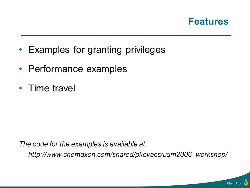 Features Examples for granting privileges Performance examples Time travel The code for the examples is available at