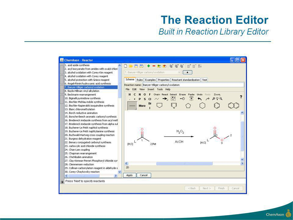 The Reaction Editor Built in Reaction Library Editor