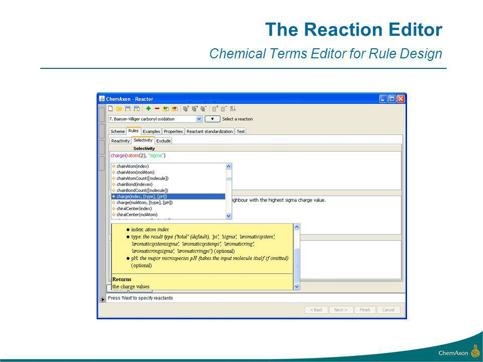 The Reaction Editor Chemical Terms Editor for Rule Design