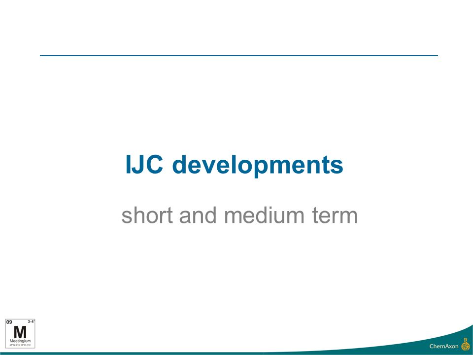 IJC developments short and medium term