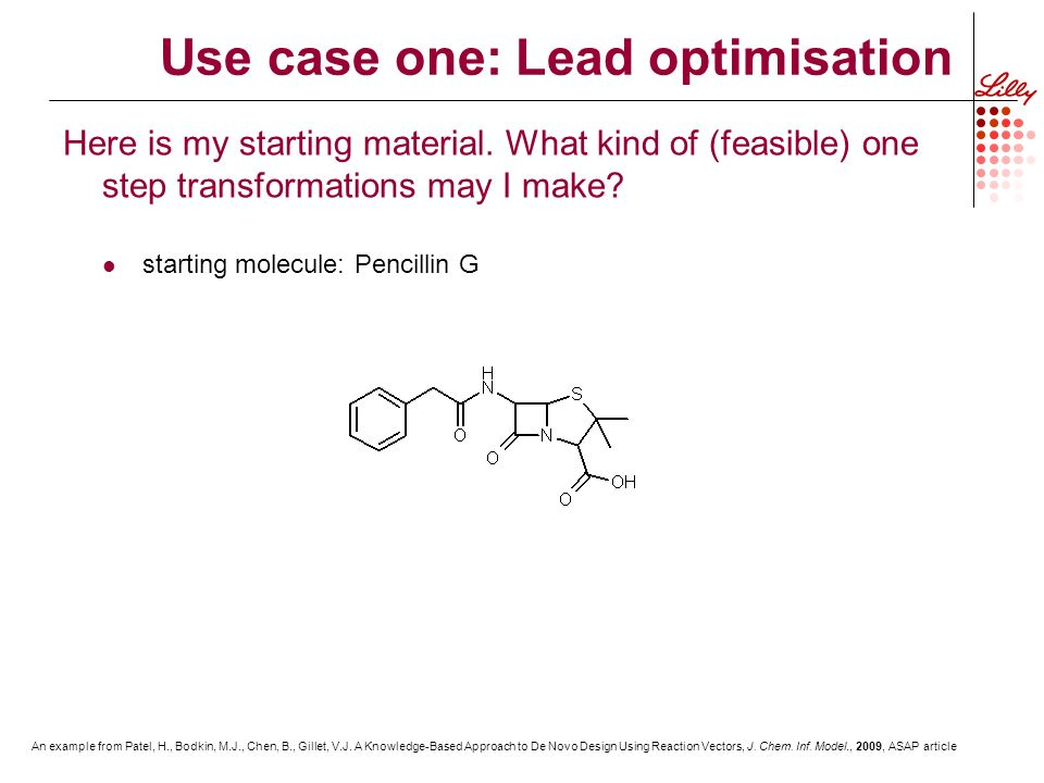 Use case one: Lead optimisation Here is my starting material.