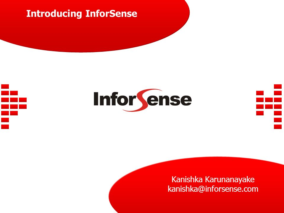 Introducing InforSense Kanishka Karunanayake