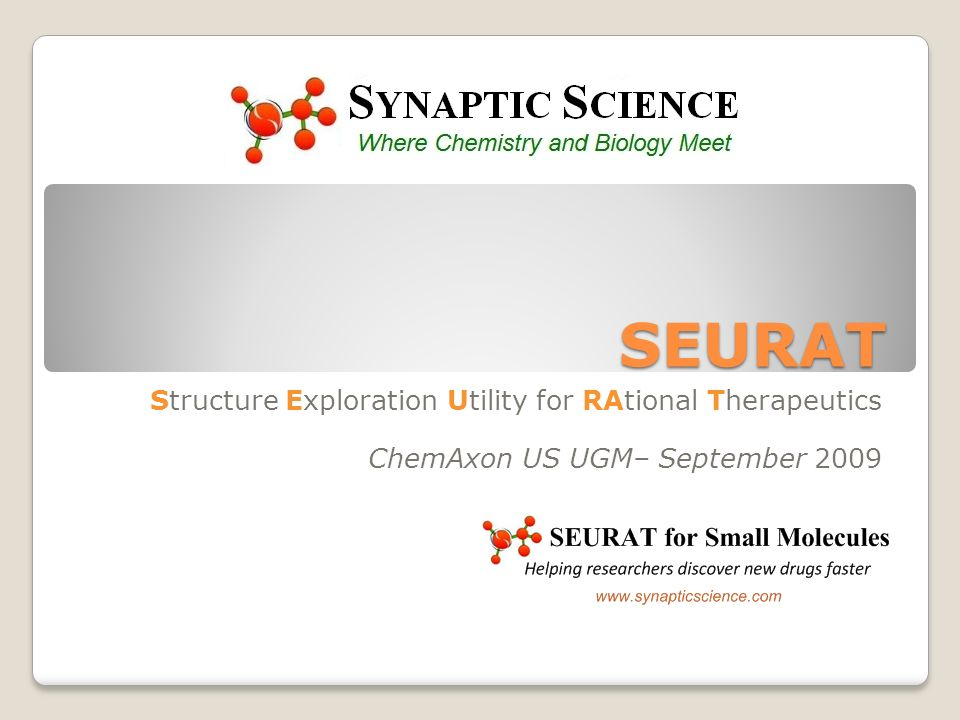 SEURAT Structure Exploration Utility for RAtional Therapeutics ChemAxon US UGM– September 2009