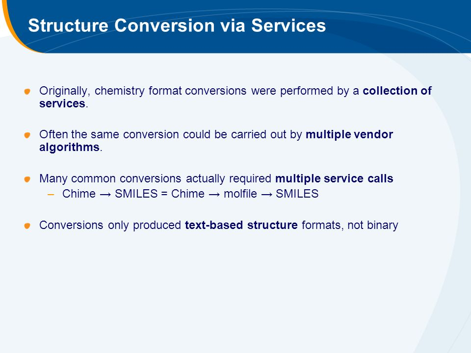 Structure Conversion via Services Originally, chemistry format conversions were performed by a collection of services.