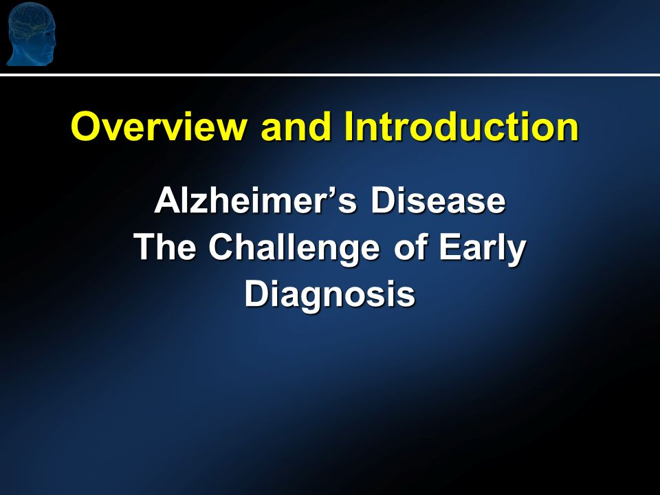 Alzheimers Disease The Challenge of Early Diagnosis Overview and Introduction