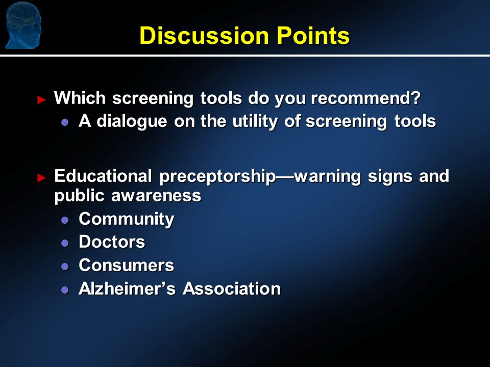 Discussion Points Which screening tools do you recommend.