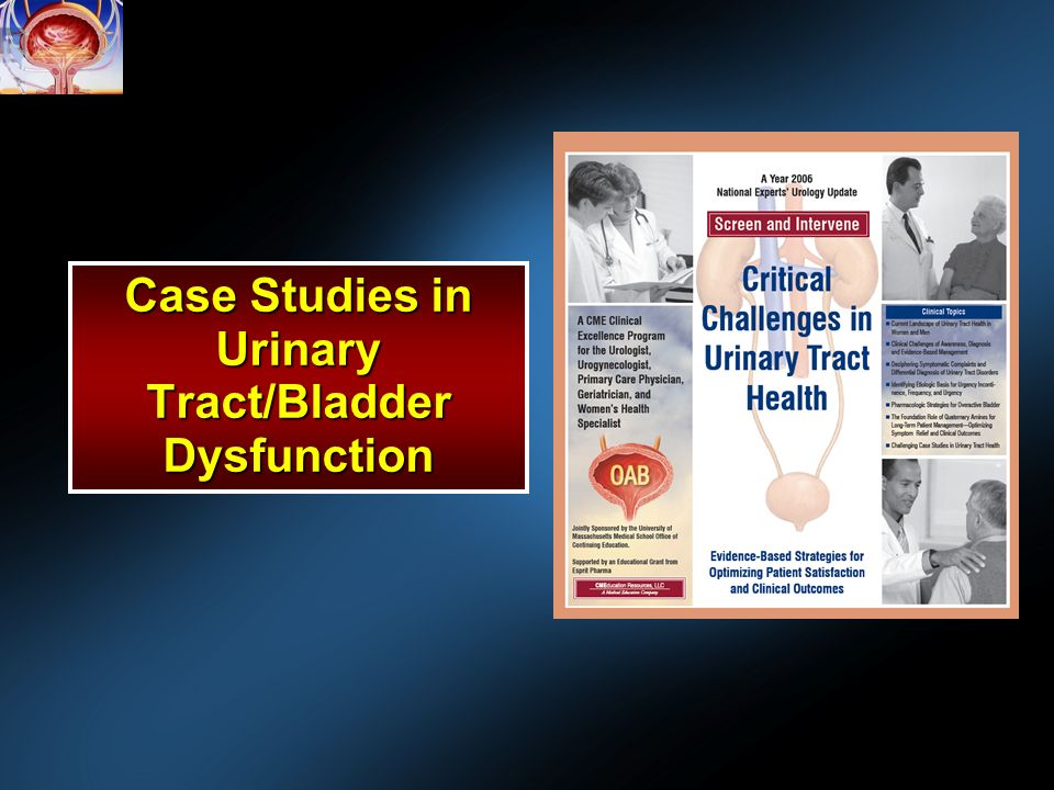 Case Studies in Urinary Tract/Bladder Dysfunction