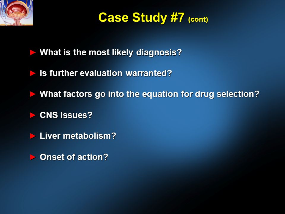 Case Study #7 (cont) What is the most likely diagnosis.