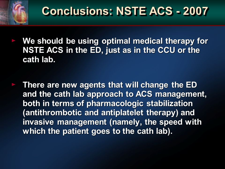 We should be using optimal medical therapy for NSTE ACS in the ED, just as in the CCU or the cath lab.