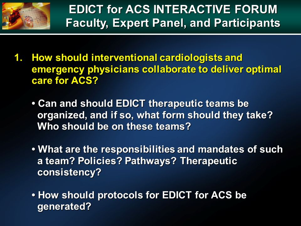 1.How should interventional cardiologists and emergency physicians collaborate to deliver optimal care for ACS.