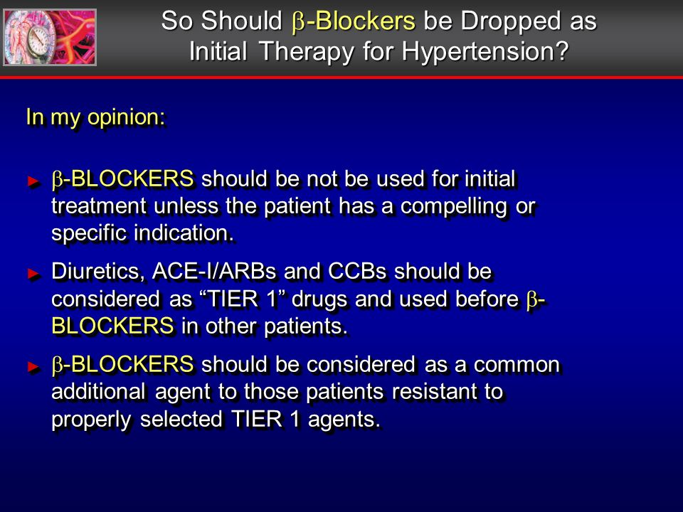 So Should -Blockers be Dropped as Initial Therapy for Hypertension.