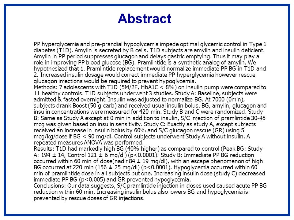 Abstract PP hyperglycemia and pre-prandial hypoglycemia impede optimal glycemic control in Type 1 diabetes (T1D).
