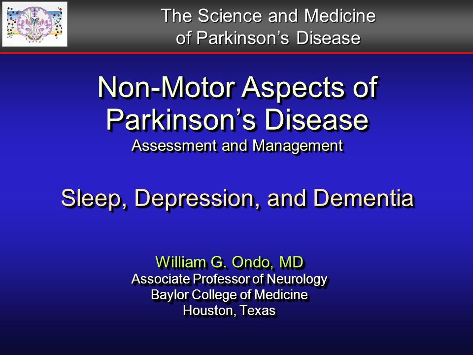 Non-Motor Aspects of Parkinsons Disease Assessment and Management Sleep, Depression, and Dementia William G.