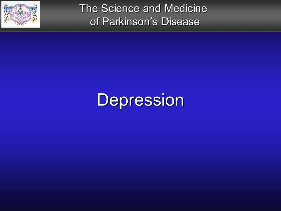 Depression The Science and Medicine of Parkinsons Disease