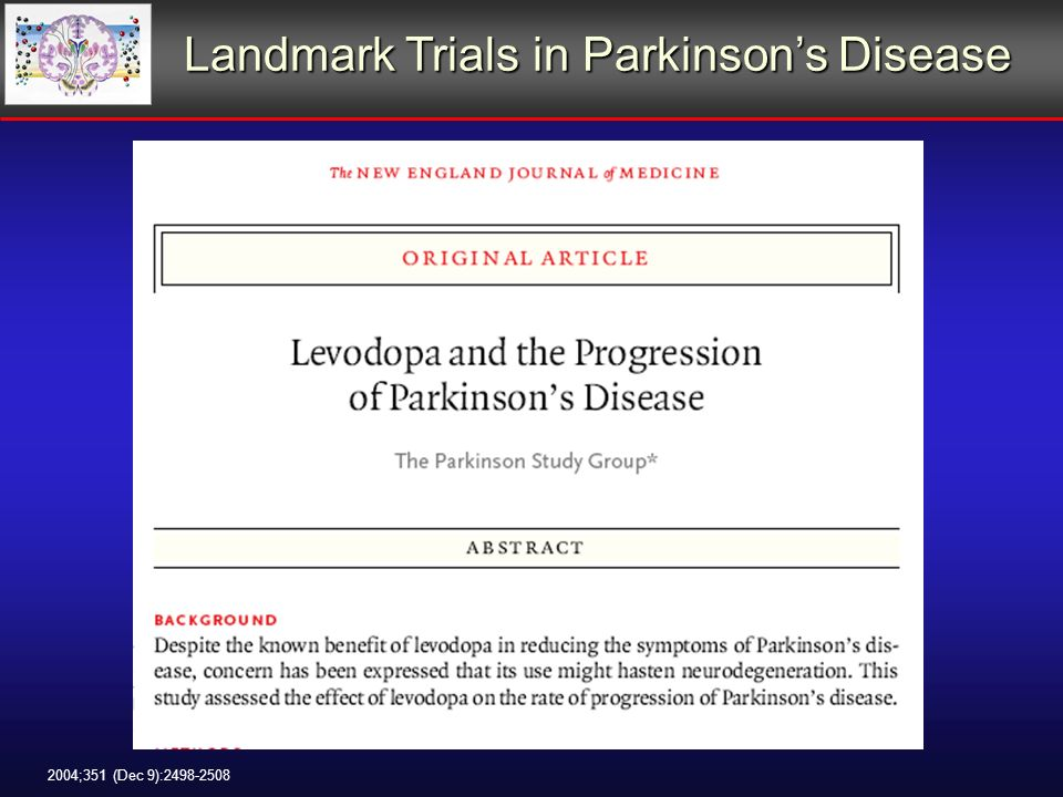 2004;351 (Dec 9): Landmark Trials in Parkinsons Disease Landmark Trials in Parkinsons Disease