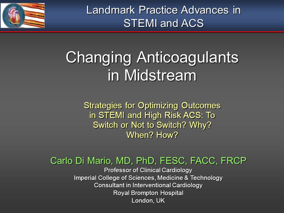 Changing Anticoagulants in Midstream Strategies for Optimizing Outcomes in STEMI and High Risk ACS: To Switch or Not to Switch.
