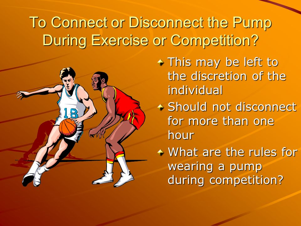 To Connect or Disconnect the Pump During Exercise or Competition.