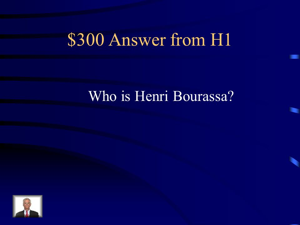 $300 Question from H1 French-Canadien Nationalist leader