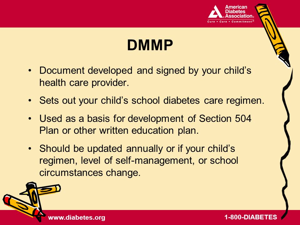 DIABETES DMMP Document developed and signed by your childs health care provider.