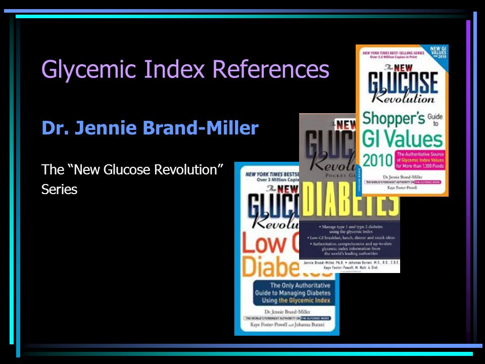 Glycemic Index References Dr. Jennie Brand-Miller The New Glucose Revolution Series