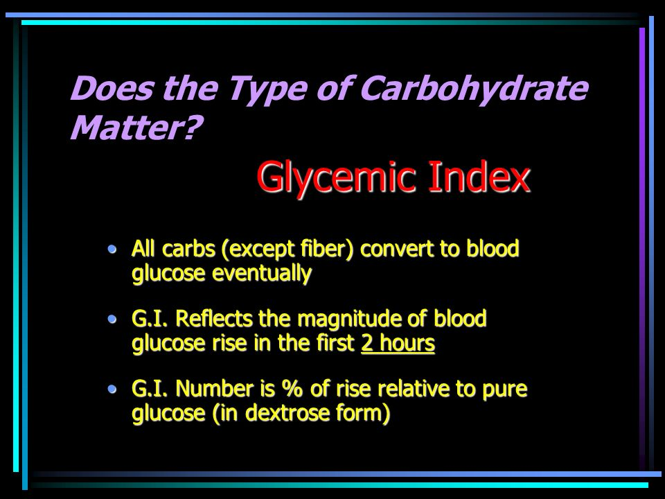 Does the Type of Carbohydrate Matter.