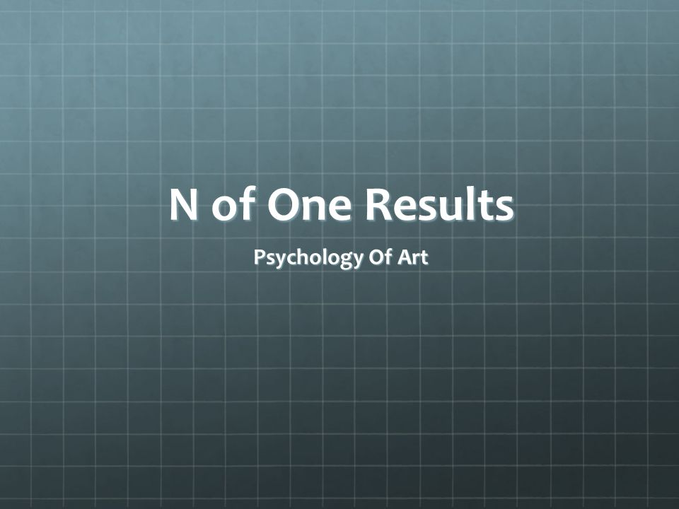 N of One Results Psychology Of Art