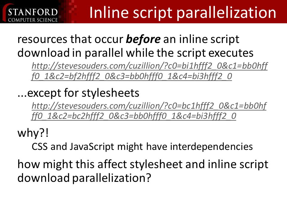 Inline script parallelization resources that occur before an inline script download in parallel while the script executes   c0=bi1hfff2_0&c1=bb0hff f0_1&c2=bf2hfff2_0&c3=bb0hfff0_1&c4=bi3hfff2_0...except for stylesheets   c0=bc1hfff2_0&c1=bb0hf ff0_1&c2=bc2hfff2_0&c3=bb0hfff0_1&c4=bi3hfff2_0 why .