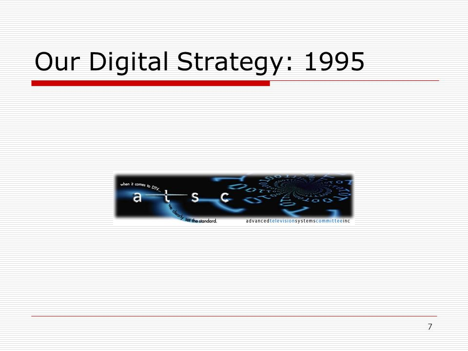 7 Our Digital Strategy: 1995