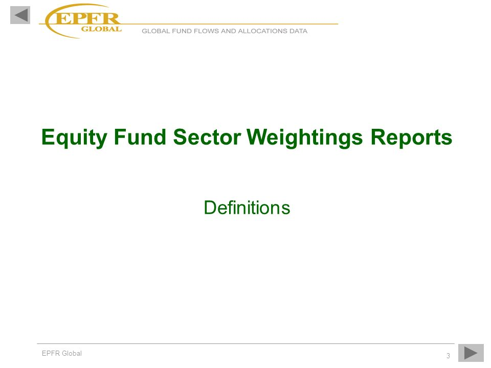 EPFR Global 3 Equity Fund Sector Weightings Reports Definitions