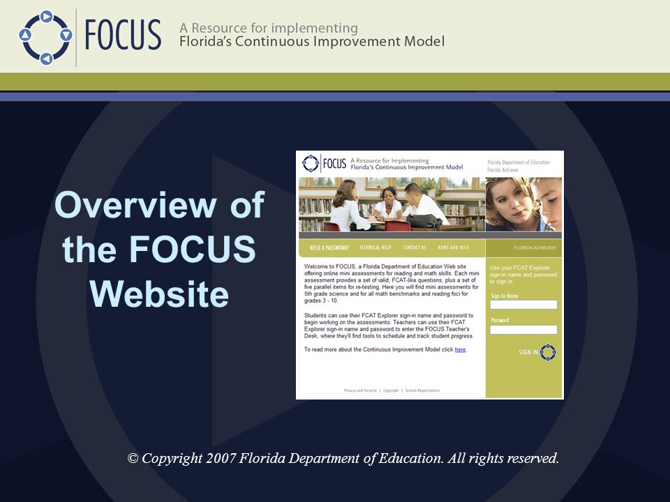 Overview of the FOCUS Website © Copyright 2007 Florida Department of Education.