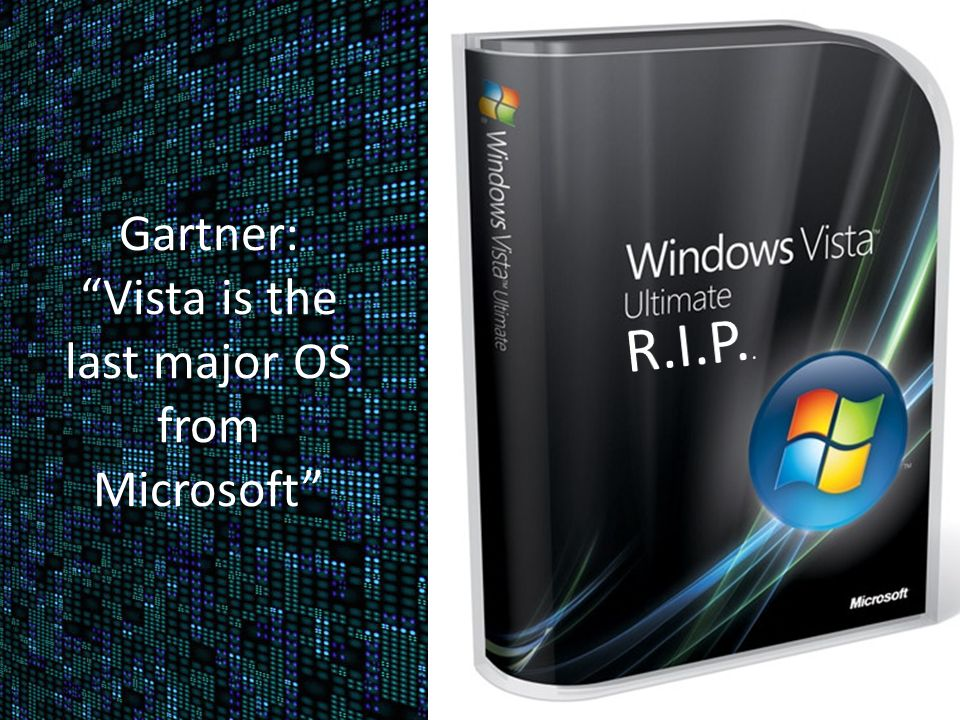 Gartner: Vista is the last major OS from Microsoft