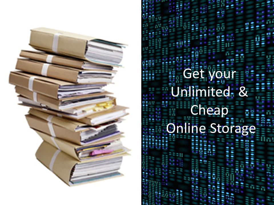 Get your Unlimited & Cheap Online Storage