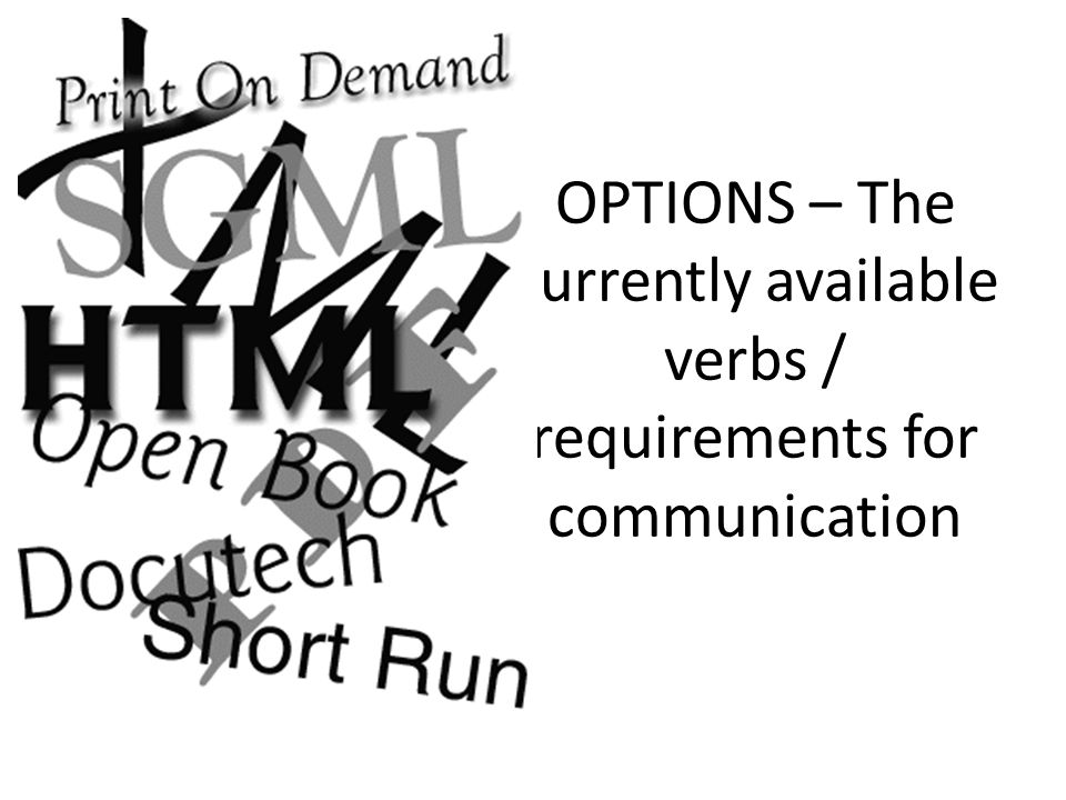 OPTIONS – The currently available verbs / requirements for communication