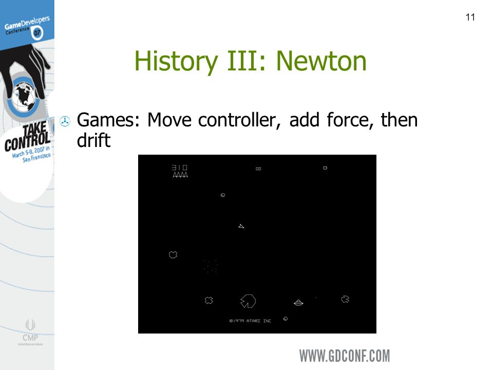 11 History III: Newton Games: Move controller, add force, then drift