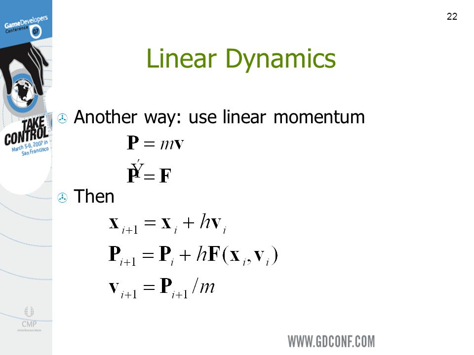 22 Linear Dynamics Another way: use linear momentum Then