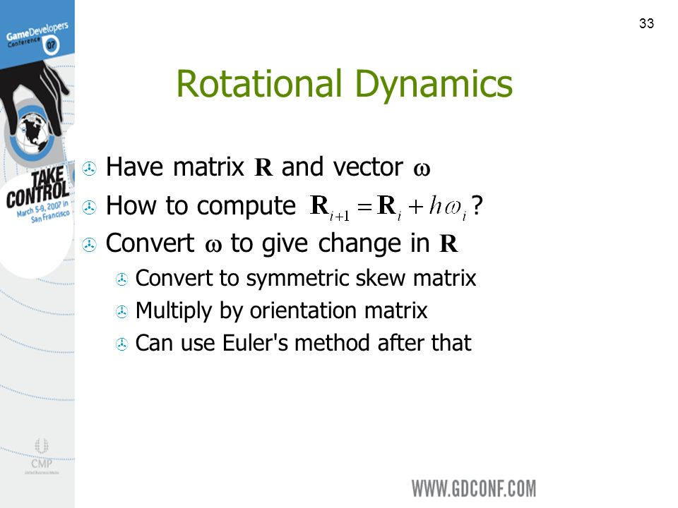 33 Rotational Dynamics Have matrix R and vector How to compute .
