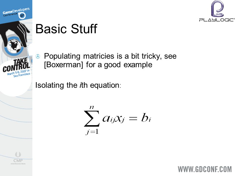 Basic Stuff Populating matricies is a bit tricky, see [Boxerman] for a good example Isolating the ith equation :