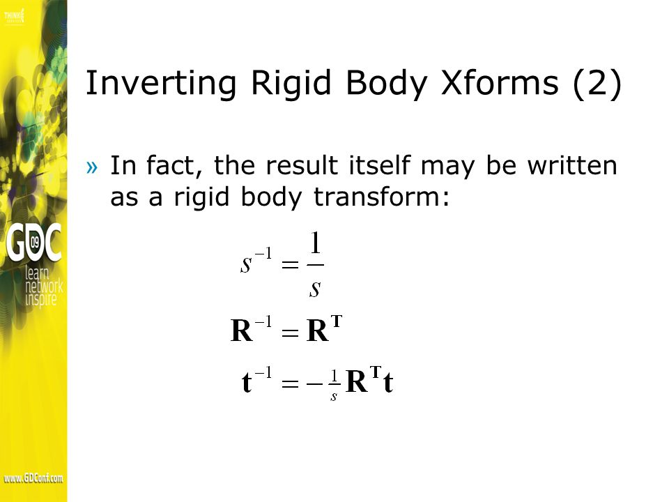 Inverting Rigid Body Xforms (2) »In fact, the result itself may be written as a rigid body transform: