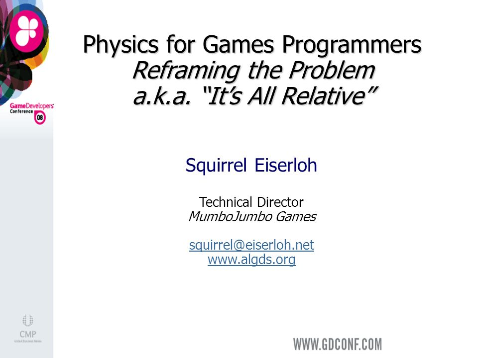 Physics for Games Programmers Reframing the Problem a.k.a.