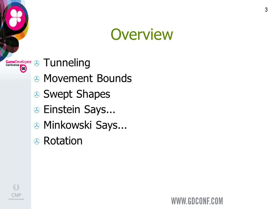 3 Overview Tunneling Movement Bounds Swept Shapes Einstein Says... Minkowski Says... Rotation
