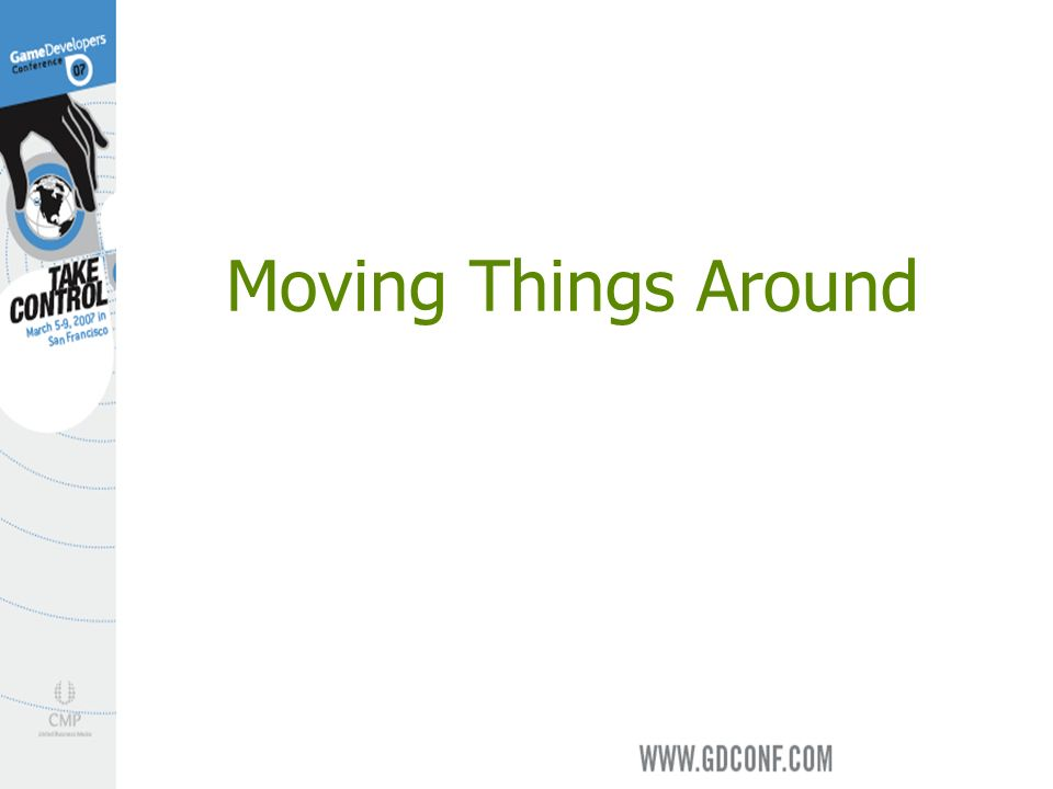 Moving Things Around