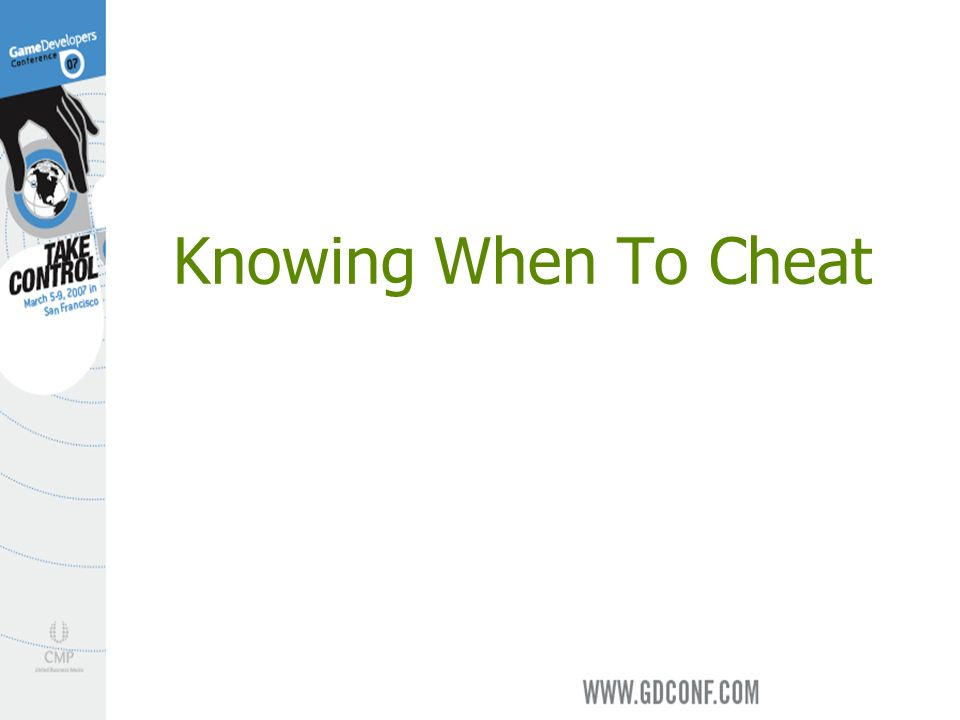 Knowing When To Cheat