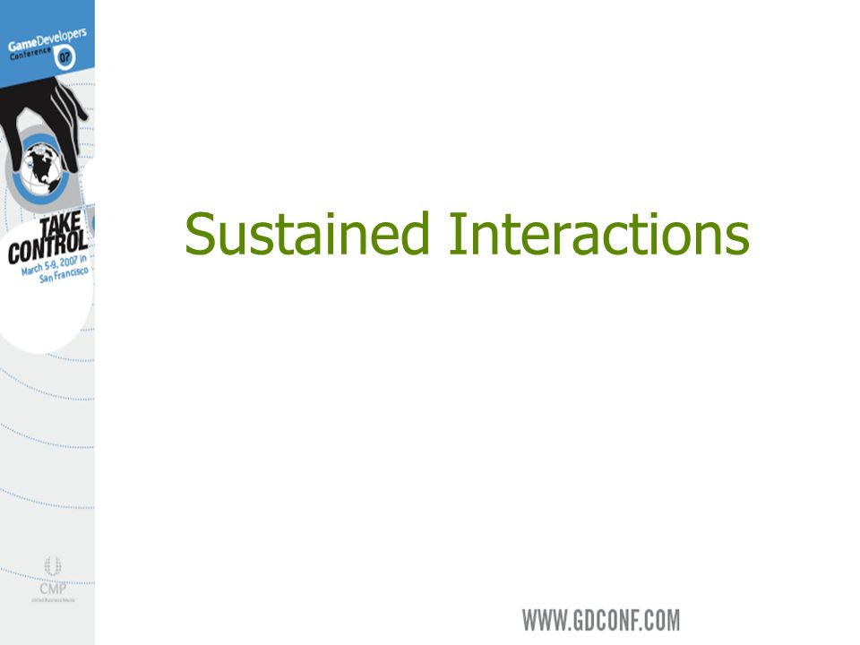 Sustained Interactions