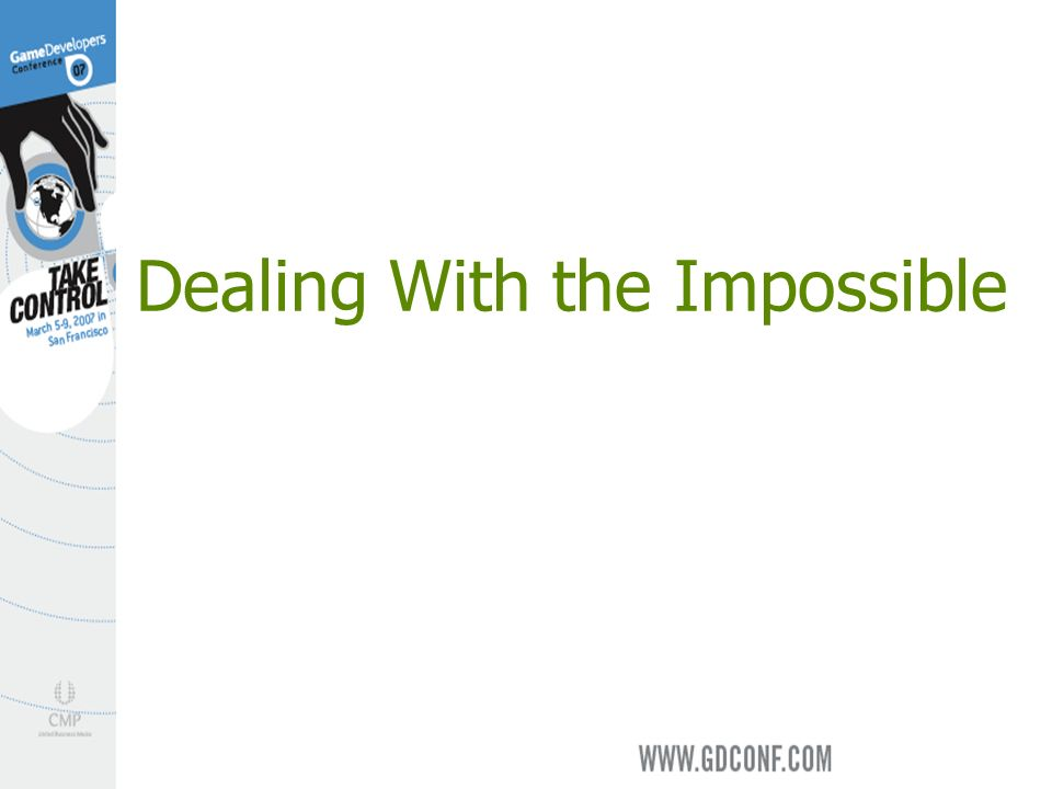 Dealing With the Impossible