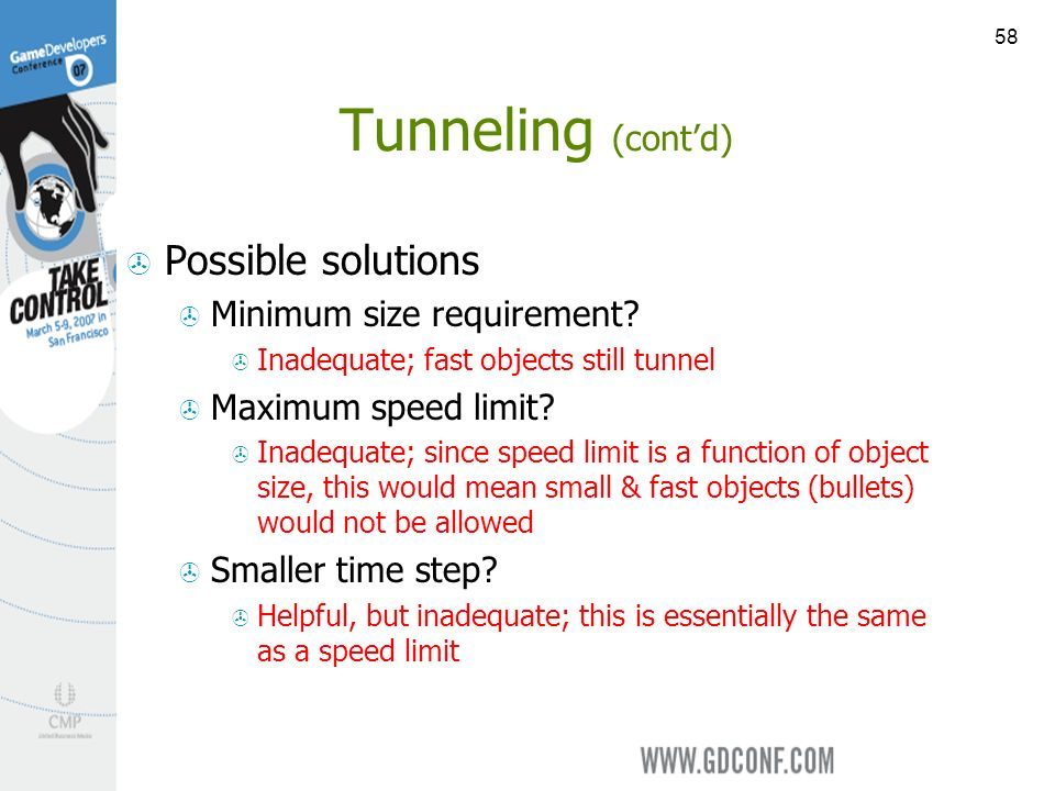58 Tunneling (contd) Possible solutions Minimum size requirement.