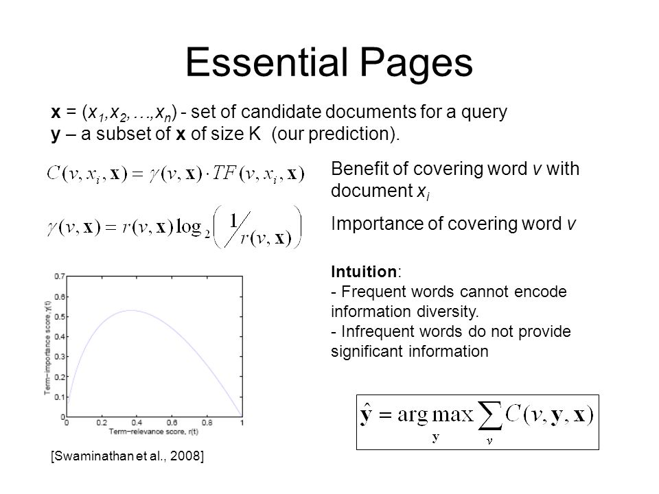 Essential Pages [Swaminathan et al., 2008] Benefit of covering word v with document x i Importance of covering word v Intuition: - Frequent words cannot encode information diversity.