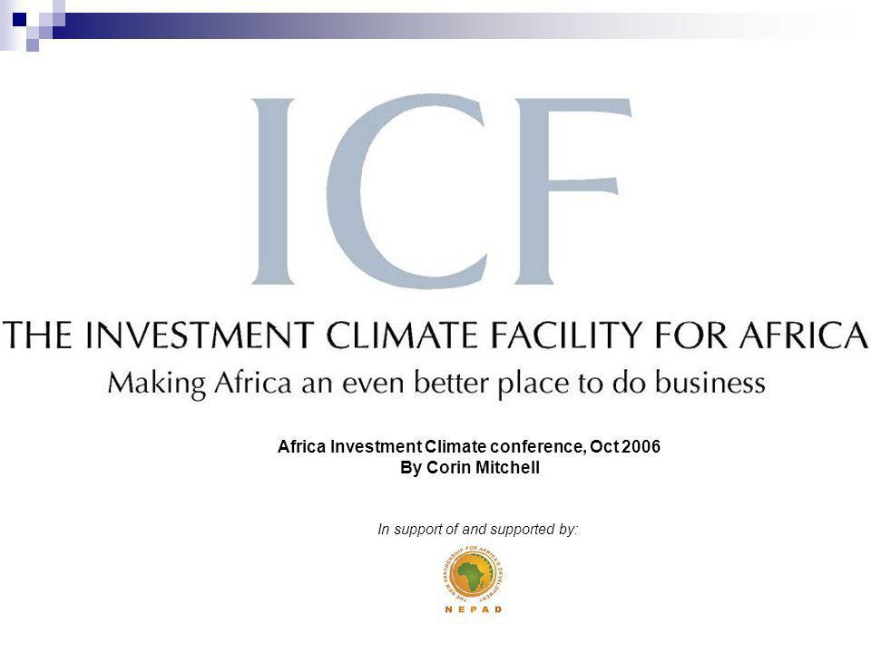 In support of and supported by: Africa Investment Climate conference, Oct 2006 By Corin Mitchell