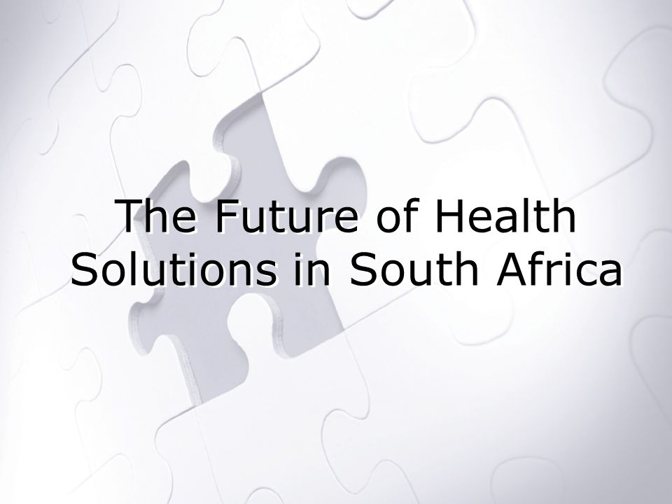 The Future of Health Solutions in South Africa